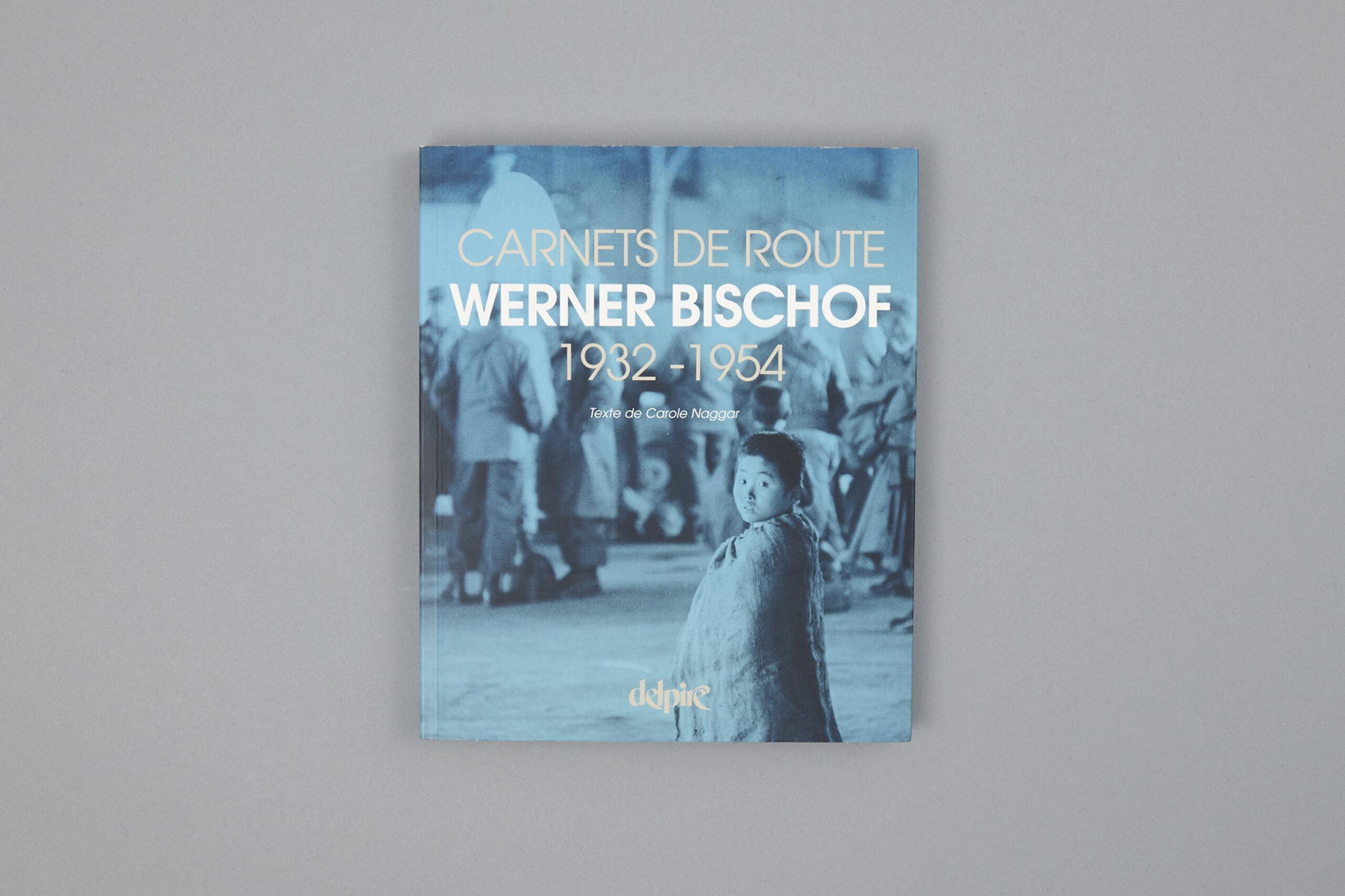 delpire-werner-bischof-carnets-de-route